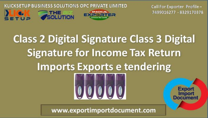 Class 2 Digital Signature Class 3 Digital Signature for Income Tax Return Imports Exports e tendering